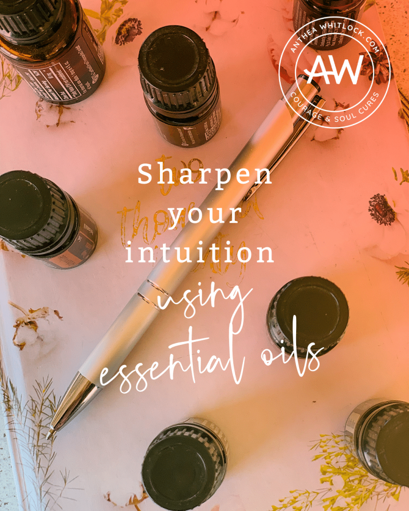 BLOG POST - Build up trust in your intuition using essential oils