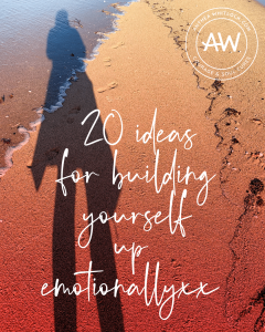 Blog post - 20 ideas for building ourselves up emotionally