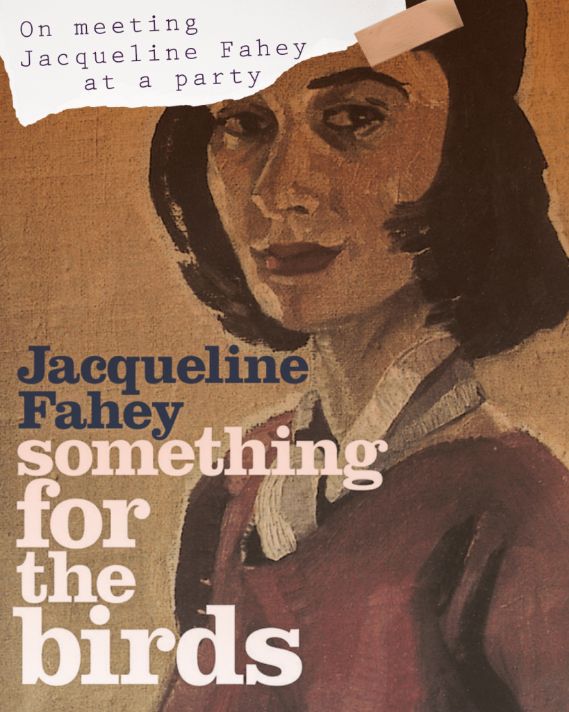 BLOG POST - On meeting Jacquieline Fahey by Anthea Whitlock